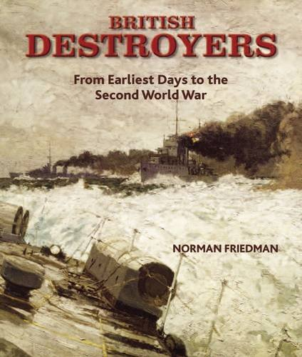 9781848320499: British Destroyers: From Earliest Days to the Second World War