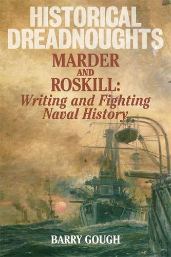 9781848320772: Historical Dreadnoughts: Marder and Roskill: Writing and Fighting Naval History
