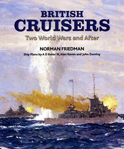 British Cruisers: Two World Wars and After (1848320787) by Friedman, Norman