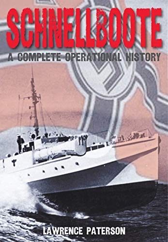 9781848320833: Schnellboote: A Complete Operational History