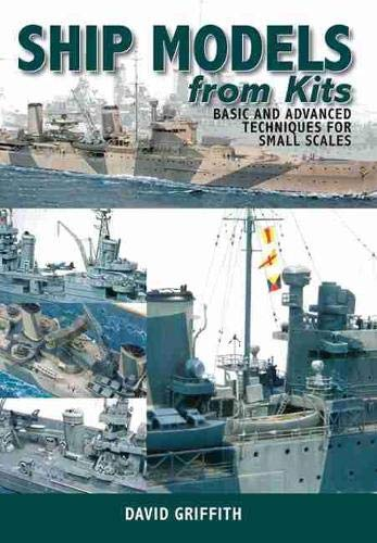 9781848320918: Ship Models from Kits: Basic and Advanced Techniques for Small Scales