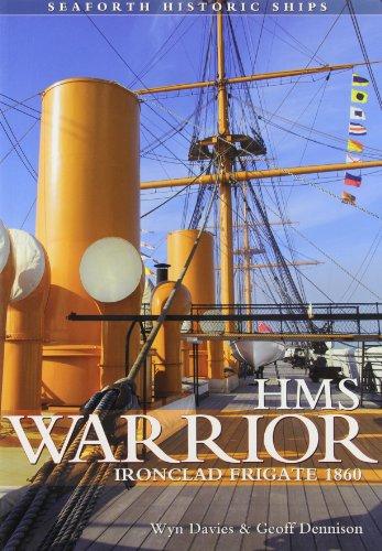 HMS Warrior - Ironclad Seaforth Historic Ships Series: Davies, Wynford
