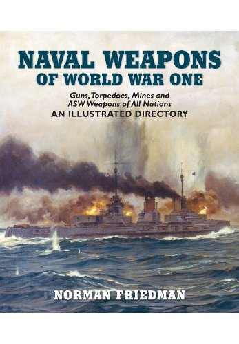 9781848321007: Naval Weapons of World War One: Guns, Torpedoes, Mines, and ASW Weapons of All Nations: An Illustrated Directory