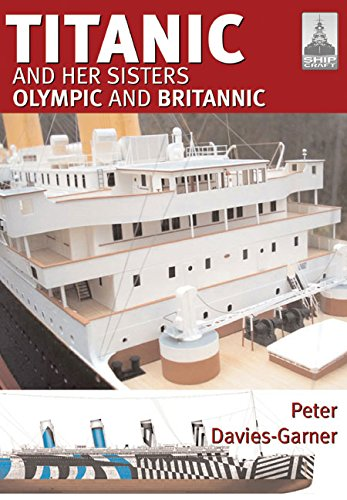 9781848321106: Shipcraft 18 - Titanic and her Sisters Olympic and Britannic