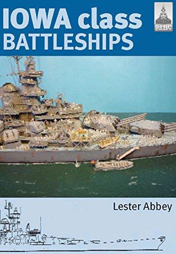 9781848321113: Iowa Class Battleships (Shipcraft)
