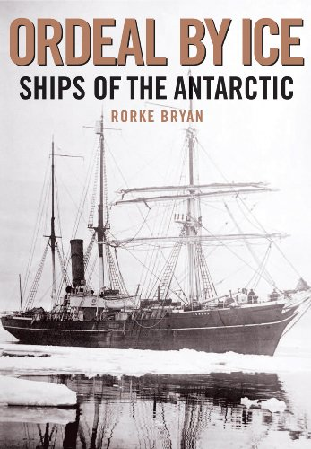 9781848321168: Ordeal by Ice: Ships of the Antarctic