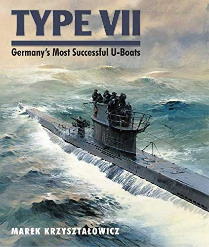 9781848321410: Type VII: Germany's Most Successful U-Boats