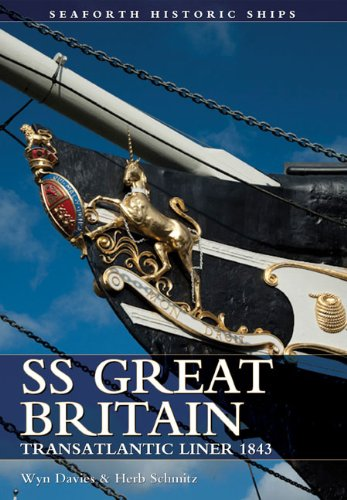SS Great Britain (Seaforth Historic Ships Series): Wynford Davies