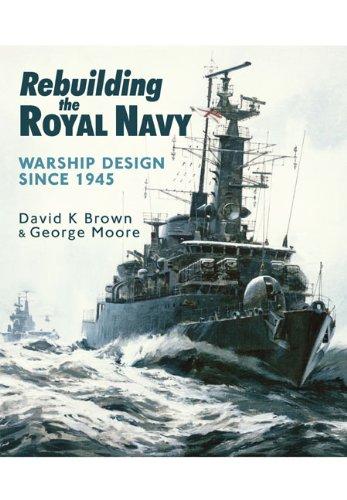 9781848321502: Rebuilding the Royal Navy: Warship Design Since 1945