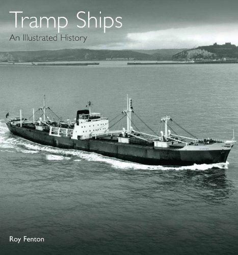Tramp Ships: An Illustrated History: R. S. Fenton