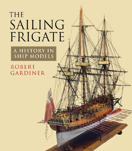 9781848321601: The Sailing Frigate: A History in Ship Models