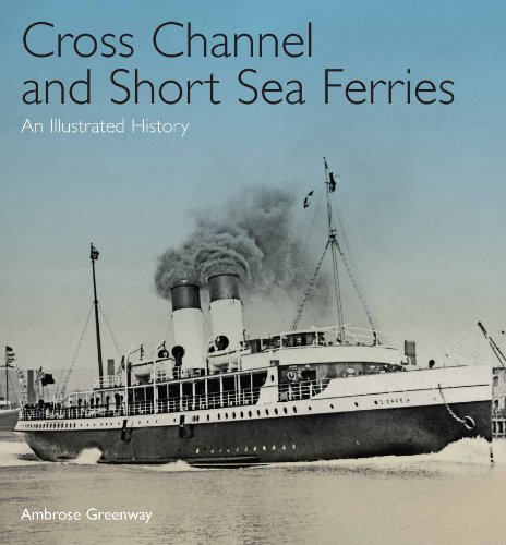 9781848321700: Cross Channel and Short Sea Ferries: An Illustrated History