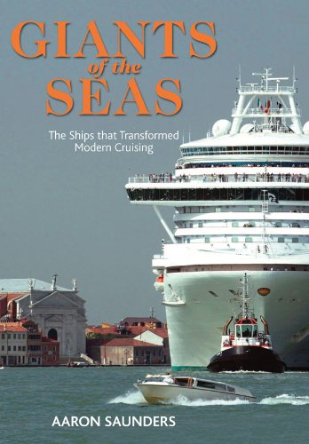 Giants of the Sea: The Ships that TransformedModern Cruising: Aaron Saunders