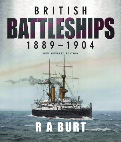 British Battleships 1889-1904: R. A. Burt