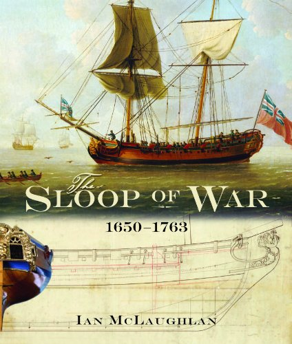 The Sloop of War: 1650-1763: Ian McLaughlan