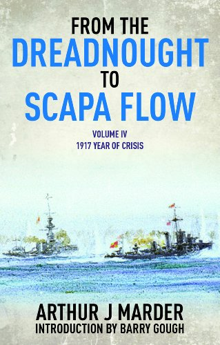9781848322011: 4: From the Dreadnought to Scapa Flow, Volume IV: 1917, Year of Crisis (From Dreadnought to Scapa Flow)