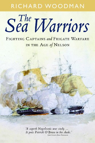 9781848322028: The Sea Warriors: Fighting Captains and Frigate Warfare in the Age of Nelson