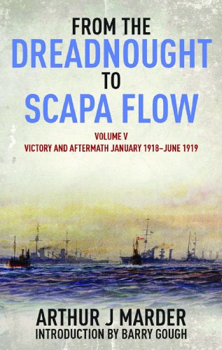 9781848322035: From the Dreadnought to Scapa Flow, Volume V: Victory and Aftermath, January 1918–June 1919 (From the Dreadnought to Scapa Flow series)