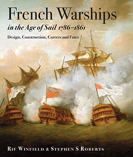 9781848322042: French Warships in the Age of Sail 1786 - 1861: Design, Construction, Careers and Fates