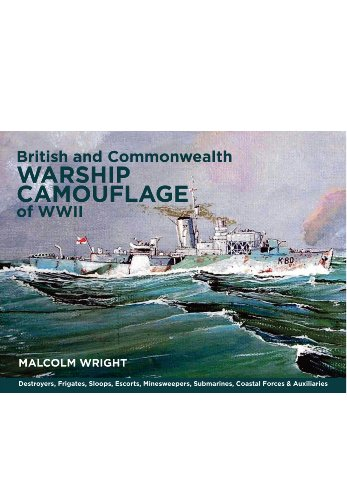 9781848322059: British and Commonwealth Warship Camouflage of WW II: Destroyers, Frigates, Sloops, Escorts, Minesweepers, Submarines, Coastal Forces and Auxiliaries