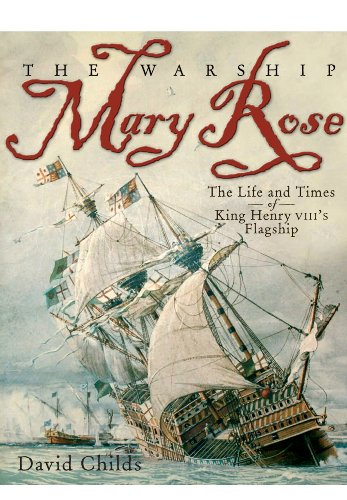 9781848322110: The Warship Mary Rose: The Life & Times of King Henry VIII's Flagship