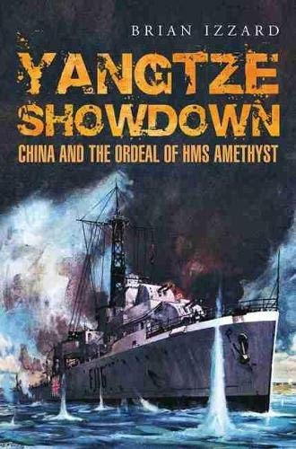 9781848322240: Yangtze Showdown: China and the Ordeal of HMS Amethyst