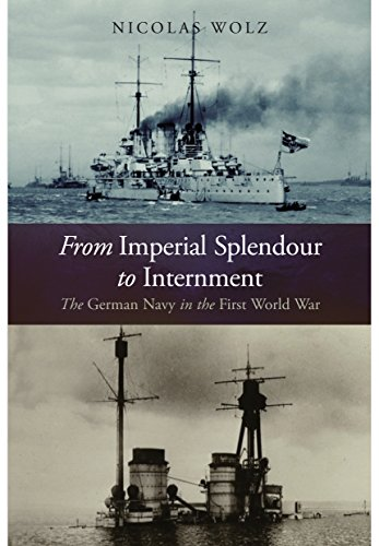 9781848322288: From Imperial Splendour to Internment: The German Navy in the First World War