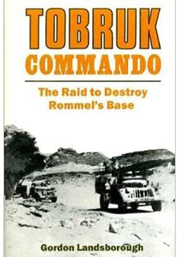 9781848322448: Tobruk Commando: The Raid to Destroy Rommel's Base