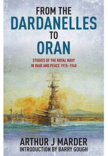 9781848322523: From the Dardanelles to Oran: Studies of the Royal Navy in War and Peace 1915-1940