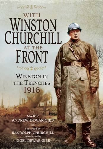 9781848324299: With Winston Churchill at the Front: Winston in the Trenches 1916