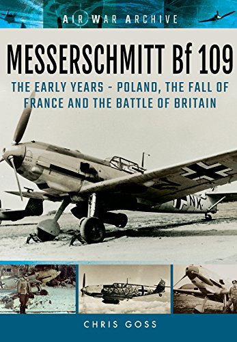 9781848324794: Messerschmitt Bf 109: The Early Years: Poland, the Fall of France and the Battle of Britain (Air War Archive)