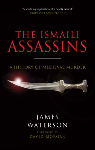 Ismaili Assassins: A History of Medieval Murder: Waterson, James