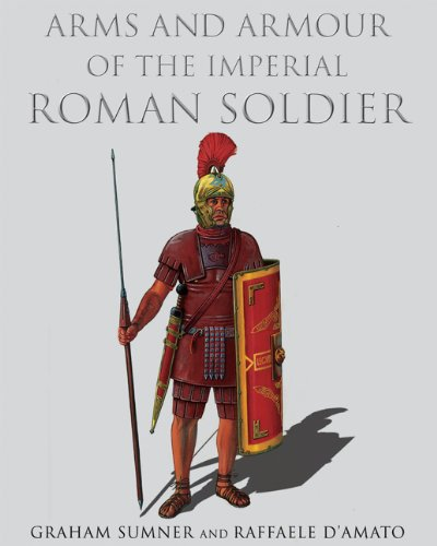 9781848325128: Arms And Armour of the Imperial Roman Soldier: From Marius to Commodus