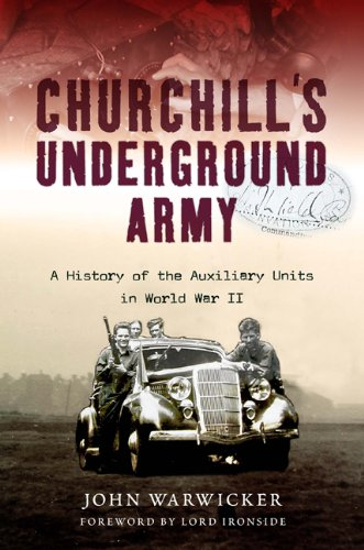 9781848325159: Churchill's Underground Army: A History of the Auxillary Units in World War II