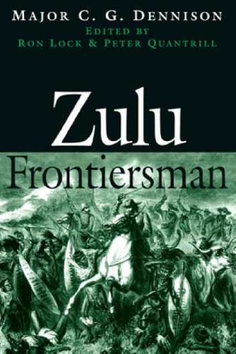 Zulu Frontiersman: Dennison, Major C. G.