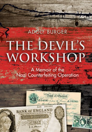 THE DEVIL?S WORKSHOP. A Memoir of the Nazi Counterfeiting Operation.