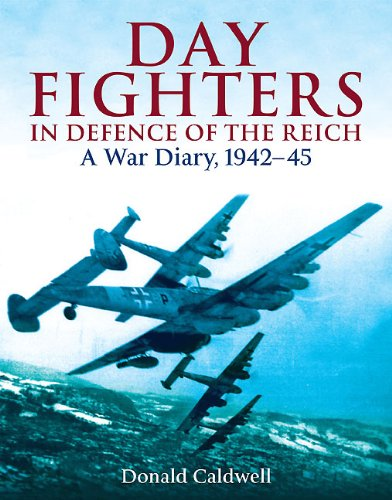 Day Fighters in Defence of the Reich (Hardcover): Donald Caldwell
