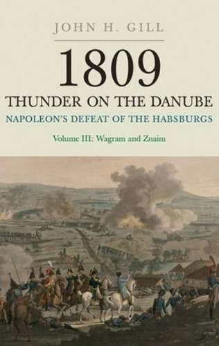 9781848325470: 1809: Thunder on the Danube - Napoleon's Defeat of the Habsburgs, Vol. 3: Wagram and Znaim