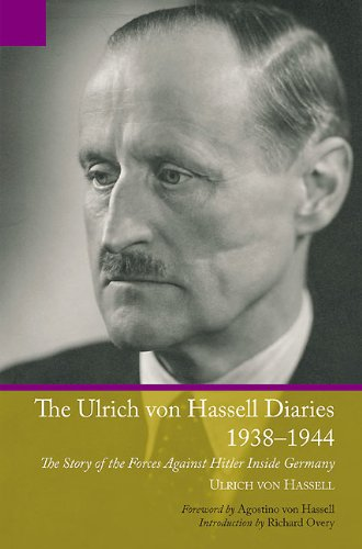 9781848325531: Ulrich von Hassell Diaries, 1938–1944: The Story of the Forces Against Hitler Inside Germany