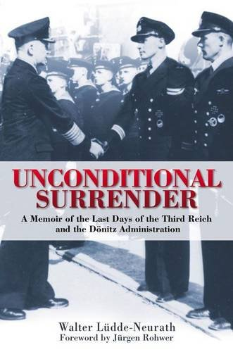 9781848325685: Unconditional Surrender: The Last Days of the Third Reich and the Donitz Administration