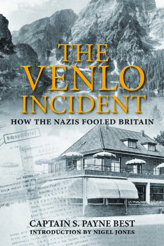 9781848325692: The Venlo Incident: a True Story of Double-dealing, Captivity, and a Murderous Nazi Plot