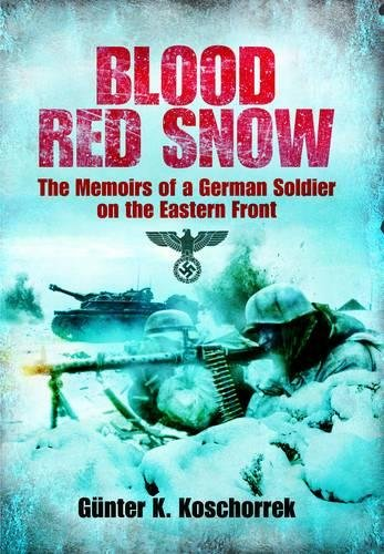 9781848325968: Blood Red Snow: The Memoirs of a German Soldier on the Eastern Front