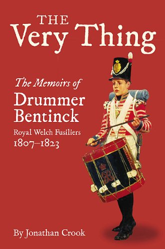 9781848325982: The Very Thing: The Memoirs of Drummer Bentinck, Royal Welch Fusiliers, 1807-1823