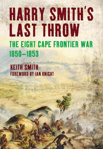 9781848326460: Harry Smith's Last Throw: The Eight Cape Frontier War 1850-1853