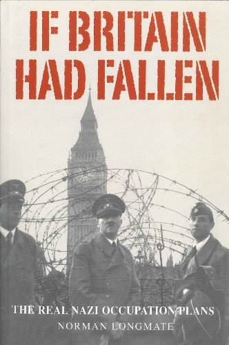 If Britain Had Fallen: The Real Nazi Occupation Plans (1848326475) by Norman Longmate