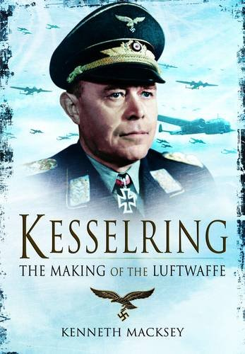 9781848326491: Kesselring: The Making of the Luftwaffe
