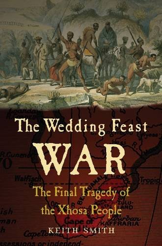 9781848326811: The Wedding Feast War: The Final Tragedy of the Xhosa People