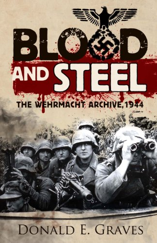 Blood and Steel: The Wehrmacht Archive, Normandy 1944 (1848326831) by Donald E. Graves