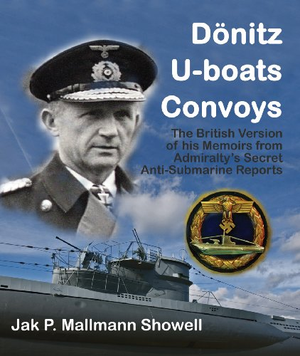 Donitz, U-Boats, Convoys: The British Version of His Memoirs from the Admiralty's Secret ...