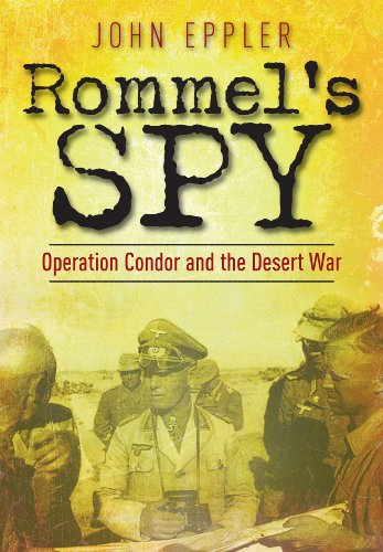 9781848327160: Rommel's Spy: Operation Condor and the Desert War